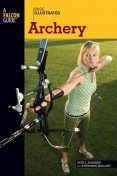 Basic Illustrated Archery, Lon Levin, Beth Habeishi, Stephanie Mallory