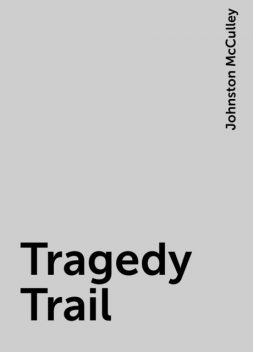 Tragedy Trail, Johnston McCulley
