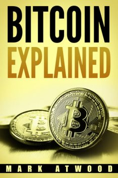 Bitcoin Explained, Mark Atwood