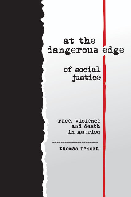 At the Dangerous Edge of Social Justice, Thomas Fensch