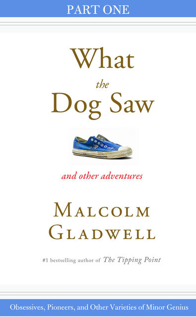 Obsessives, Pioneers, and Other Varieties of Minor Genius, Malcolm Gladwell
