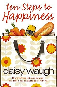 Ten Steps to Happiness, Daisy Waugh
