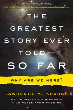 The Greatest Story Ever Told—So Far, Lawrence M. Krauss
