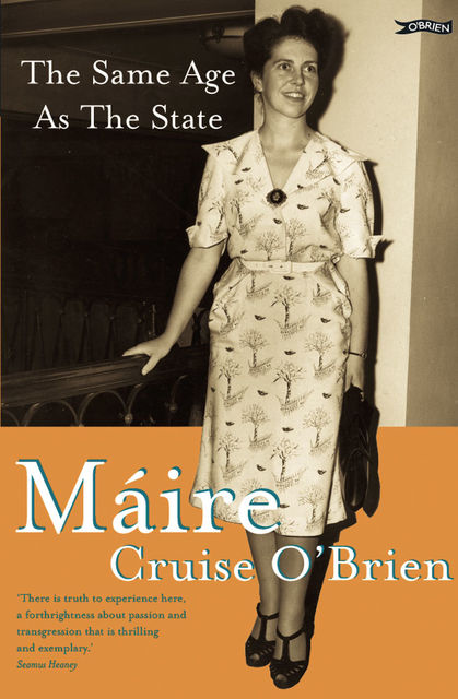 The Same Age as the State, Máire Cruise O'Brien