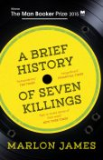 A Brief History of Seven Killings, Marlon James