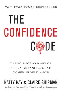 The Confidence Code, Claire Shipman, Katty Kay