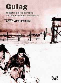 Gulag, Anne Applebaum