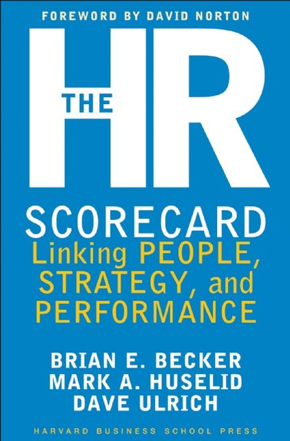 The HR Scorecard, Brian Becker, Mark Huselid, David Ulrich