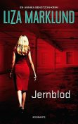 Jernblod, Liza Marklund