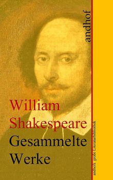 William Shakespeare: Gesammelte Werke, William Shakespeare