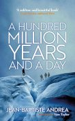 A Hundred Million Years and a Day, Jean-Baptiste Andrea