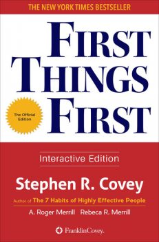 First Things First, Stephen Covey, A.Roger Merrill, Rebecca R. Merrill