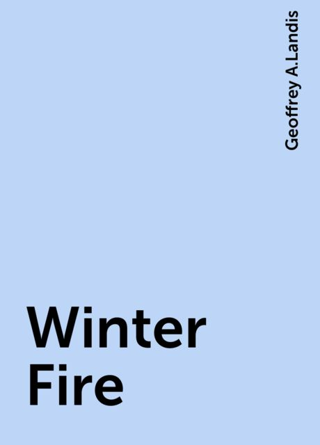 Winter Fire, Geoffrey A.Landis
