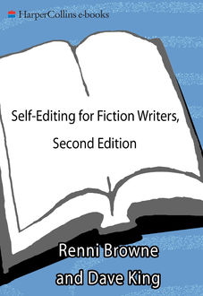 Self-Editing for Fiction Writers, Second Edition, Dave King, Renni Browne