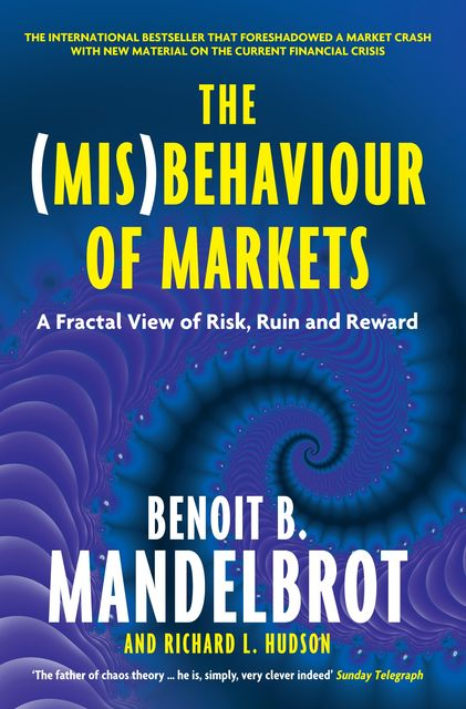 The (Mis)Behaviour of Markets, Benoit Mandelbrot, Richard Hudson