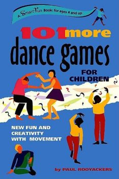 101 More Dance Games for Children, Paul Rooyackers