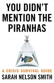 You Didn't Mention the Piranhas, Sarah Louise Smith