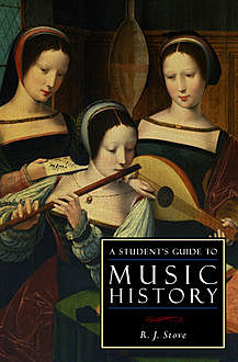 A Student's Guide to Music History, R.J. Stove