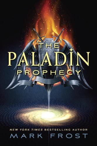 The Paladin Prophecy, Mark Frost
