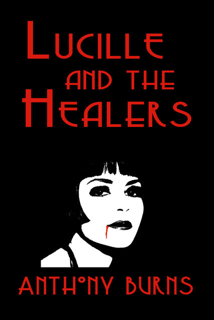 Lucille and the Healers, Anthony Burns
