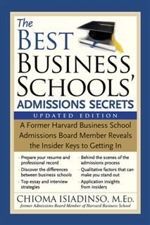 Best Business Schools' Admissions Secrets, Chioma Isiadinso