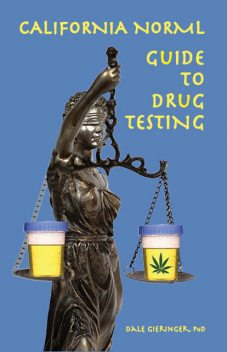 California NORML Guide to Drug Testing, Dale Gieringer