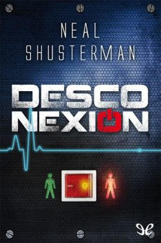 Desconexión, Neal Shusterman