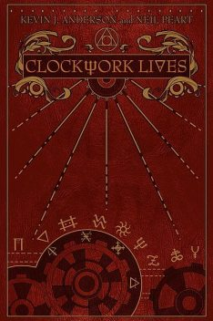 Clockwork Lives, Kevin J.Anderson
