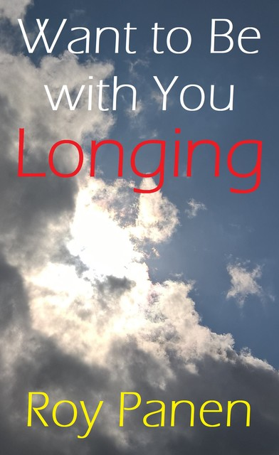 Want to Be with You : Longing, Roy Panen