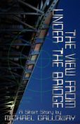 The View from Under the Bridge, Michael Galloway
