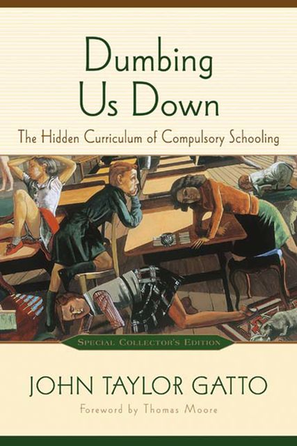 Dumbing Us Down, John Taylor Gatto