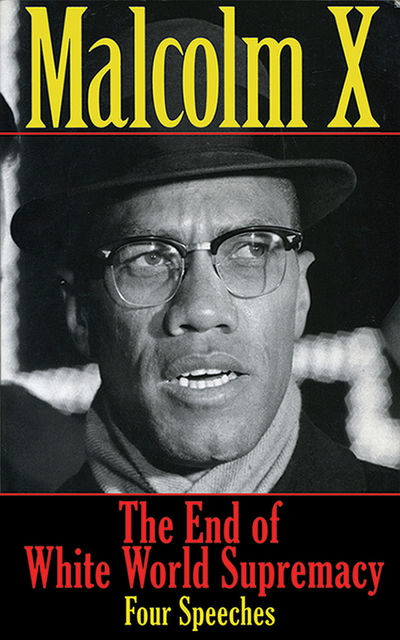 The End of White World Supremacy, Malcolm X
