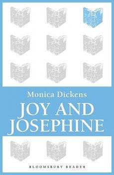 Joy and Josephine, Monica Dickens