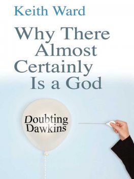Why There Almost Certainly Is a God, Keith Ward