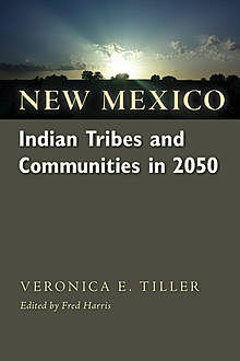 New Mexico Indian Tribes and Communities in 2050, Veronica E.Velarde Tiller