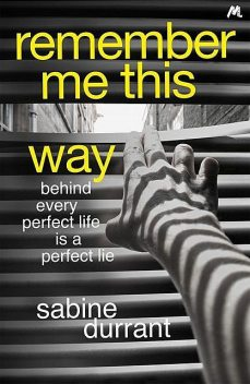 Remember Me This Way, Sabine Durrant
