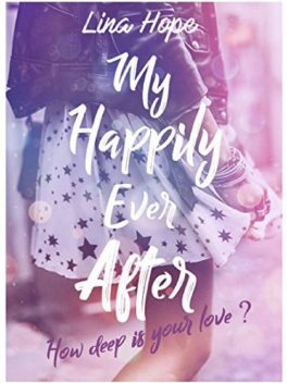 My Happily Ever After: How deep is your love ? (MHEA t. 1) (French Edition), Lina Hope