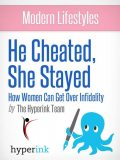 He Cheated, She Stayed: How Women Can Get Over Infidelity, Sara McEwen