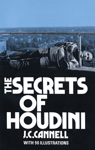 The Secrets of Houdini, J.C.Cannell