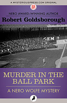 Murder in the Ball Park, Robert Goldsborough