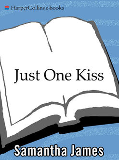 Just One Kiss, Samantha James, Sandra Kleinschmidt