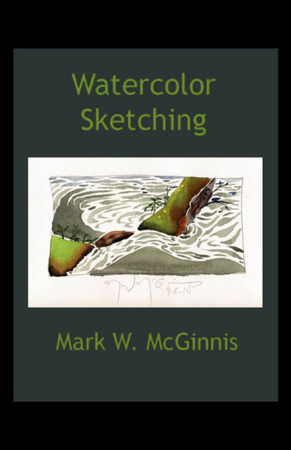 Watercolor Sketching, Mark McGinnis
