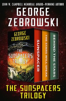The Sunspacers Trilogy, George Zebrowski
