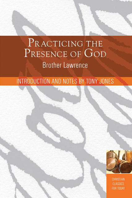 Practicing the Presence of God, Brother Lawrence, Tony Jones