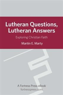 Lutheran Questions Lutheran Answers, Marty Martin