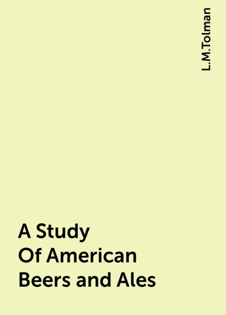 A Study Of American Beers and Ales, L.M.Tolman