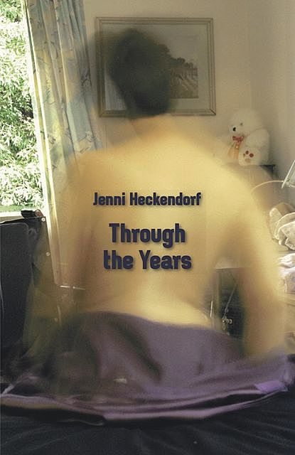 Through the Years, Jenni Heckendorf