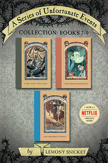 A Series of Unfortunate Events Collection: Books 7–9, Lemony Snicket