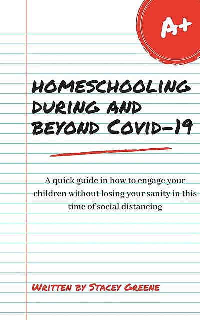 Homeschooling During and Beyond Covid-19, Stacey Greene