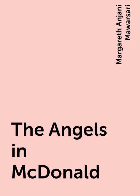 The Angels in McDonald, Margareth Anjani Mawarsari